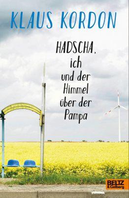 Hadscha, ich und der Himmel über der Pampa, Klaus Kordon