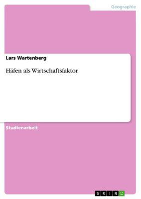 Häfen als Wirtschaftsfaktor, Lars Wartenberg