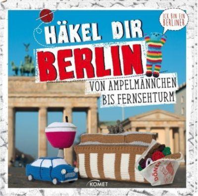 Häkel dir Berlin!, Jessica Bewernick, Kathrin Bloeck
