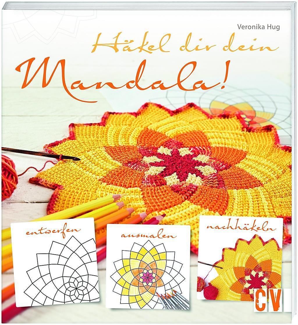 Häkel Dir Dein Mandala Buch Von Veronika Hug Portofrei Bestellen