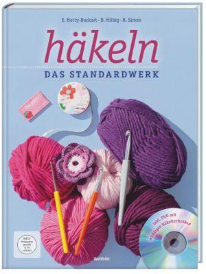Häkeln - Das Standardwerk mit DVD, Eveline Hetty-Burkart, Beate Hilbig, BEATRICE SIMON