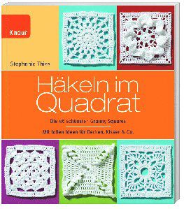 Häkeln im Quadrat, Stephanie Thies