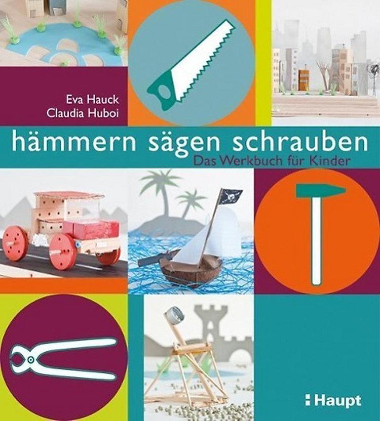 Hämmern Sägen Schrauben Buch Von Eva Hauck