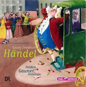 Händel: Helden,Gauner,Halleluja, Katharina Neuschäfer