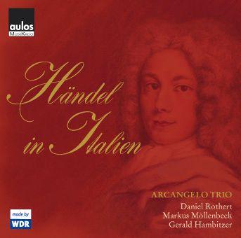 Händel In Italien, Arcangelo Trio