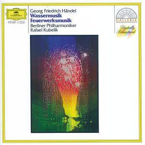 Händel: Water Music, Music for the Royal Fireworks, Rafael Kubelik, Bp