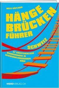 Hängebrückenführer - Schweiz - Milo Häfliger pdf epub