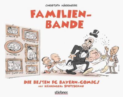 Härringers Spottschau Special: Familienbande - Die besten FC-Bayern-Comics - Christoph Härringer |