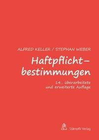 Haftpflichtbestimmungen, Alfred Keller, Stephan Weber