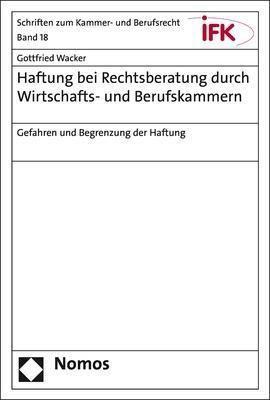 Haftung bei Rechtsberatung durch Wirtschafts- und Berufskammern - Gottfried Wacker |