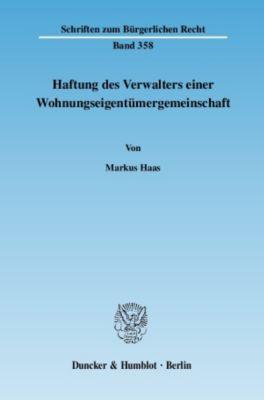 Haftung des Verwalters einer Wohnungseigentümergemeinschaft, Markus Haas