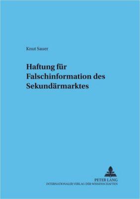 Haftung für Falschinformation des Sekundärmarktes, Knut Sauer