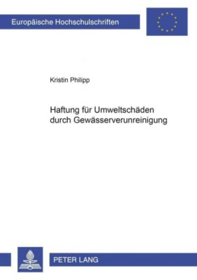 Haftung für Umweltschäden durch Gewässerverunreinigung, Kristin Philipp