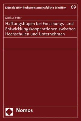 Haftungsfragen bei Forschungs- und Entwicklungskooperationen zwischen Hochschulen und Unternehmen, Markus Peter