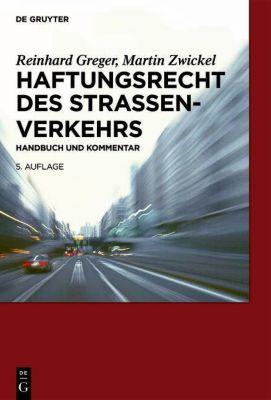 Haftungsrecht des Straßenverkehrs, Reinhard Greger
