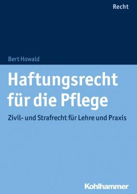 Haftungsrecht für die Pflege, Bert Howald