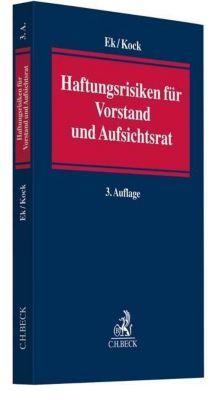 Haftungsrisiken für Vorstand und Aufsichtsrat - Ralf Ek  