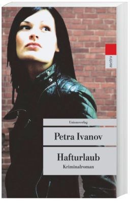 Hafturlaub, Petra Ivanov