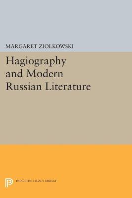 Hagiography and Modern Russian Literature, Margaret Ziolkowski