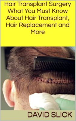 Hair Transplant Surgery, David Slick