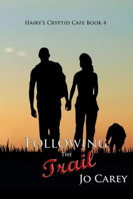 Hairy's Cryptid Cafe: Following the Trail (Hairy's Cryptid Cafe, #4), Jo Carey