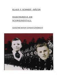 Hakenkreuz am Schweinestall - Klaus F. Schmidt-Mácon |
