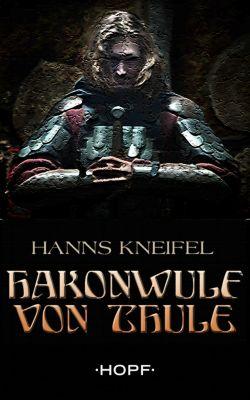 Hakonwulf von Thule, Hanns Kneifel