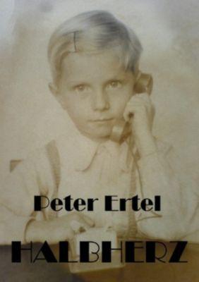 Halbherz - Peter Ertel |