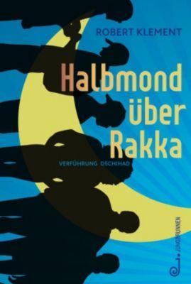 Halbmond über Rakka, Robert Klement