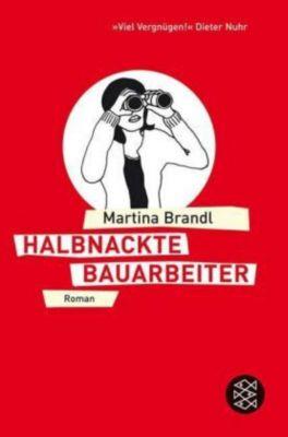 Halbnackte Bauarbeiter, Martina Brandl