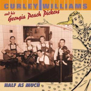 Half As Much, Curley & His Georgia Peach Pickers Williams