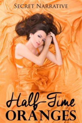 Half-Time Oranges, Secret Narrative