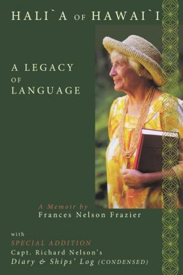 Hali`A of Hawai`I, Frances Nelson Frazier