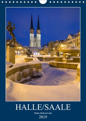 Halle/Saale - Meine Stadt im Licht (Wandkalender 2019 DIN A4 hoch), Martin Wasilewski