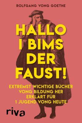Hallo i bims der Faust, Rolfgang vong Goethe