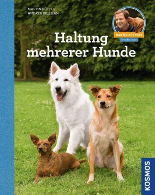 Haltung mehrerer Hunde, Martin Rütter, Andrea Buisman