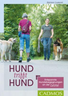 Haltung und Erziehung: Hund trifft Hund, Katrien Lismont