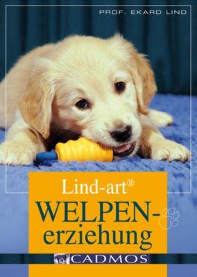 Haltung und Erziehung: Lind-art Welpenerziehung, Prof. Ekard Lind