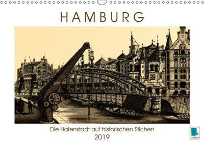 Hamburg: Die Hafenstadt auf historischen Stichen (Wandkalender 2019 DIN A3 quer), CALVENDO