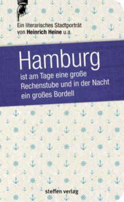 Hamburg ist am Tage eine große Rechenstube und in der Nacht ein großes Bordell, Heinrich Heine, Theodor Mundt