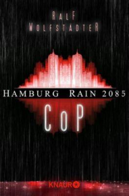 Hamburg Rain 2085. Cop, Ralf Wolfstädter