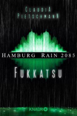 Hamburg Rain 2085. Fukkatsu, Claudia Pietschmann