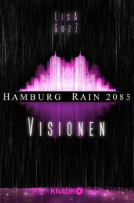 Hamburg Rain 2085. Visionen, Lisa Guzz