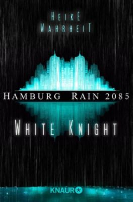 Hamburg Rain 2085. White Knight, Heike Wahrheit