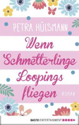 Hamburg-Reihe: Wenn Schmetterlinge Loopings fliegen, Petra Hülsmann
