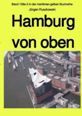 Hamburg von oben - Jürgen Ruszkowski |