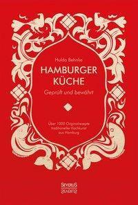 Hamburger Küche: Geprüft und bewährt - Hulda Behnke  