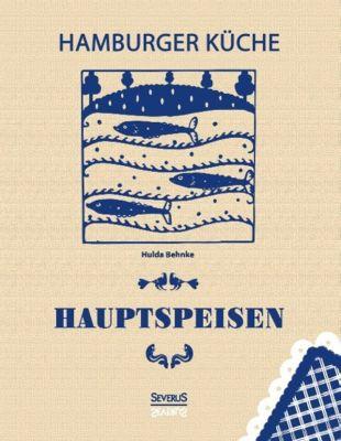 Hamburger Küche: Hauptspeisen - Hulda Behnke |
