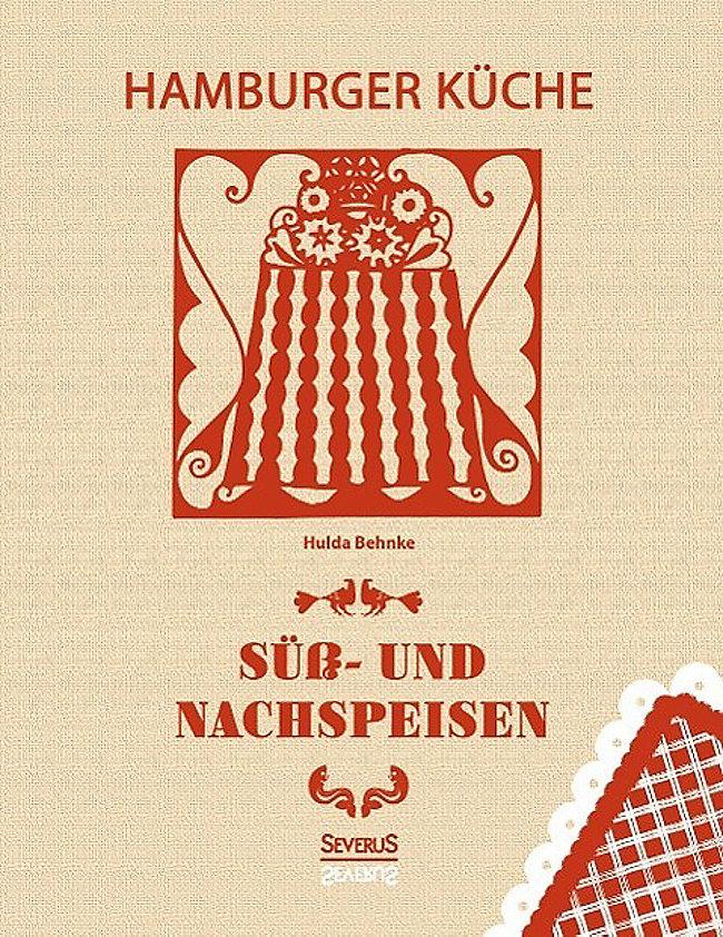 Hamburger Küche | Hamburger Kuche Suss Und Nachspeisen Buch Portofrei Weltbild De