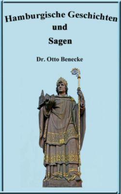 Hamburgische Geschichten und Sagen, Dr. Otto Beneke